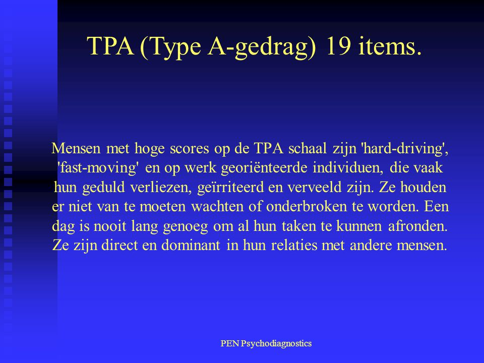 TPA (Type A-gedrag) 19 items.
