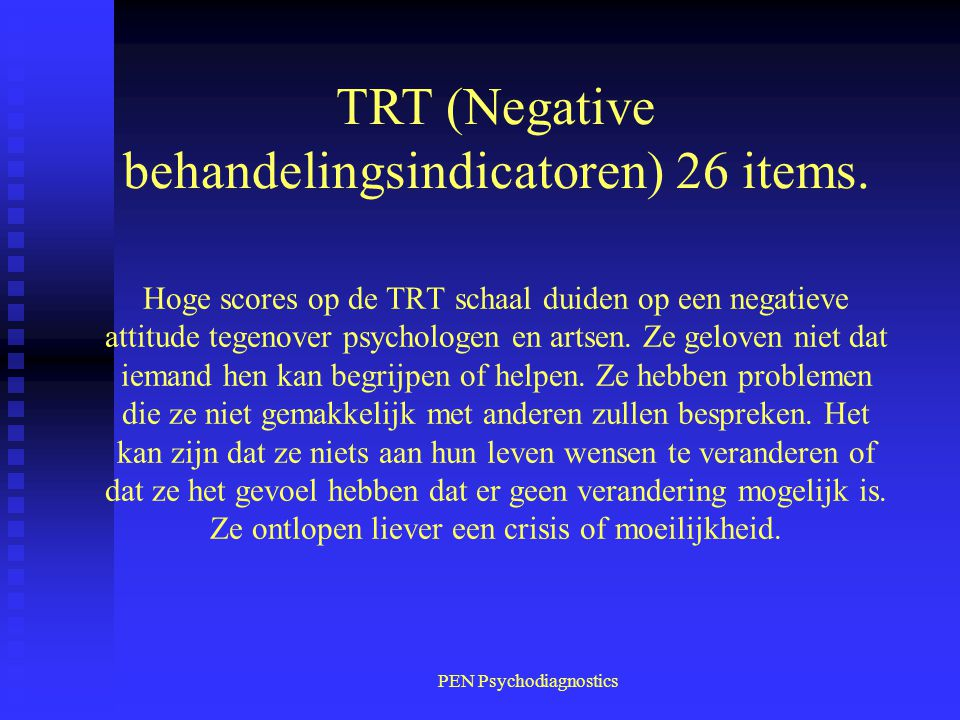 TRT (Negative behandelingsindicatoren) 26 items.