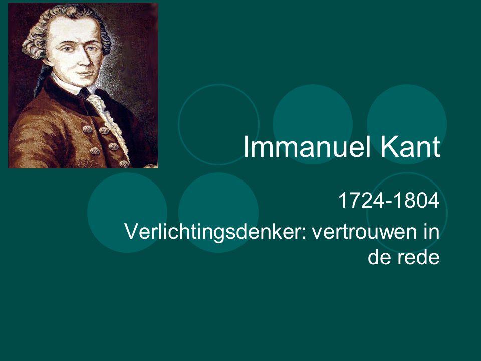 1724-1804 Verlichtingsdenker: vertrouwen in de rede