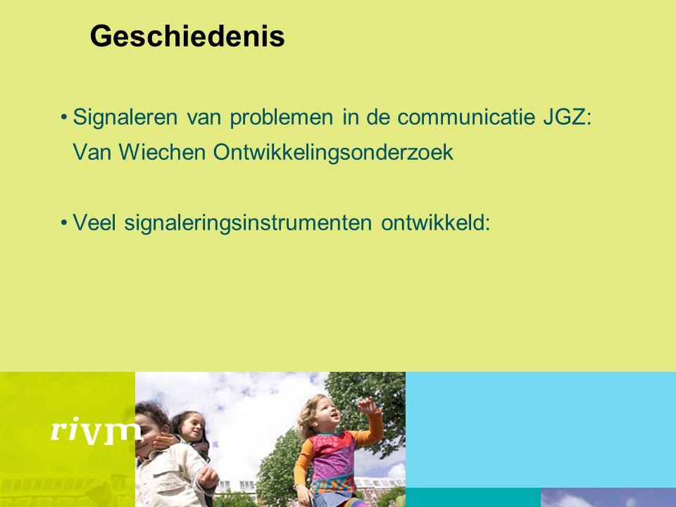 Geschiedenis Signaleren van problemen in de communicatie JGZ: