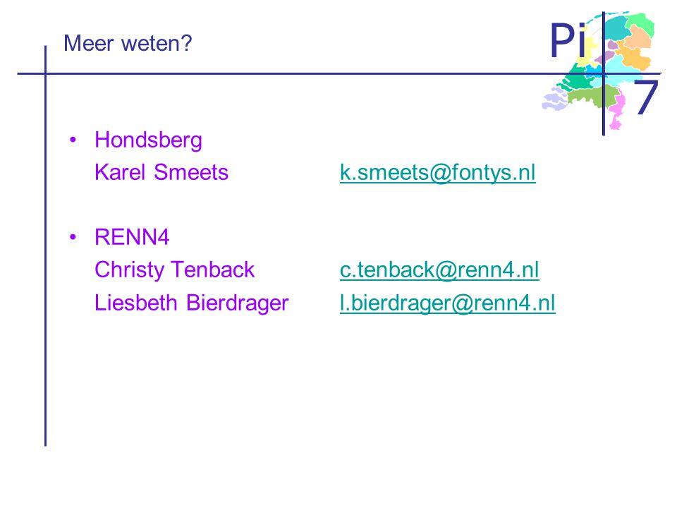 Meer weten Hondsberg. Karel Smeets k.smeets@fontys.nl. RENN4. Christy Tenback c.tenback@renn4.nl.