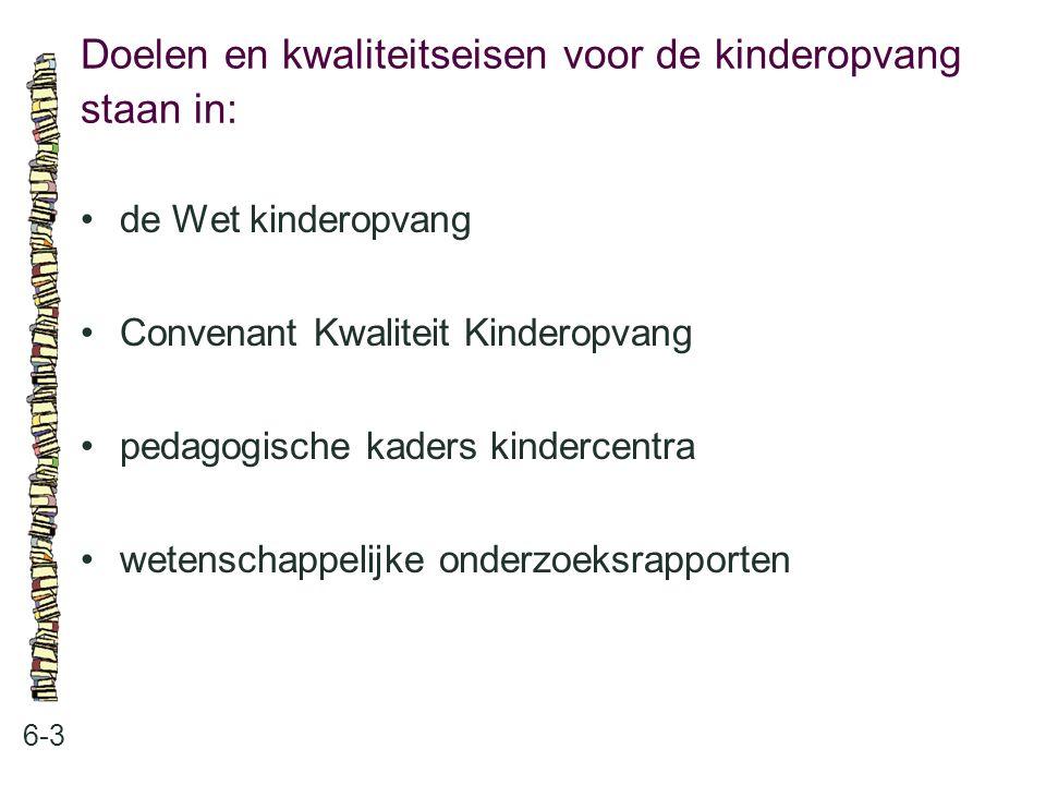 Doelen en kwaliteitseisen voor de kinderopvang staan in: