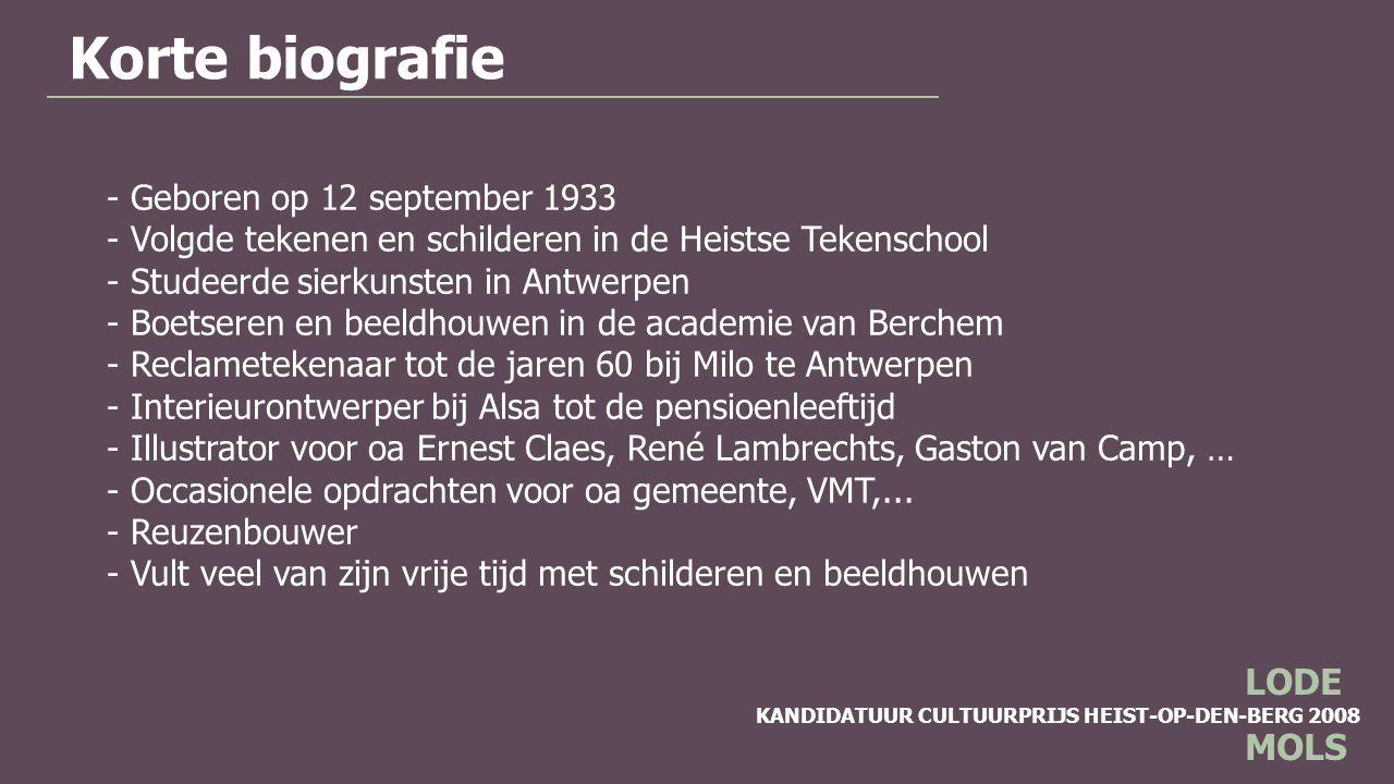 Korte biografie LODE MOLS Geboren op 12 september 1933