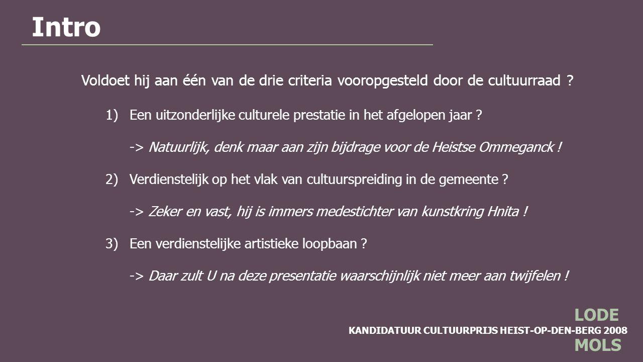 Intro Voldoet hij aan één van de drie criteria vooropgesteld door de cultuurraad Een uitzonderlijke culturele prestatie in het afgelopen jaar