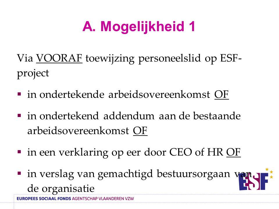 A. Mogelijkheid 1 Via VOORAF toewijzing personeelslid op ESF- project