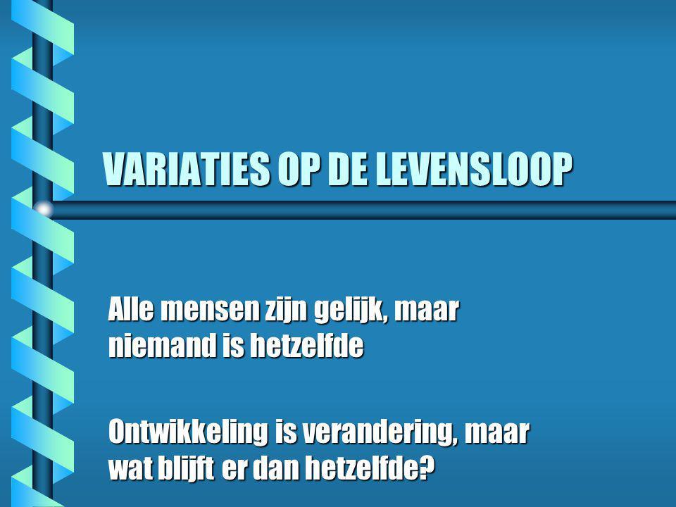 VARIATIES OP DE LEVENSLOOP