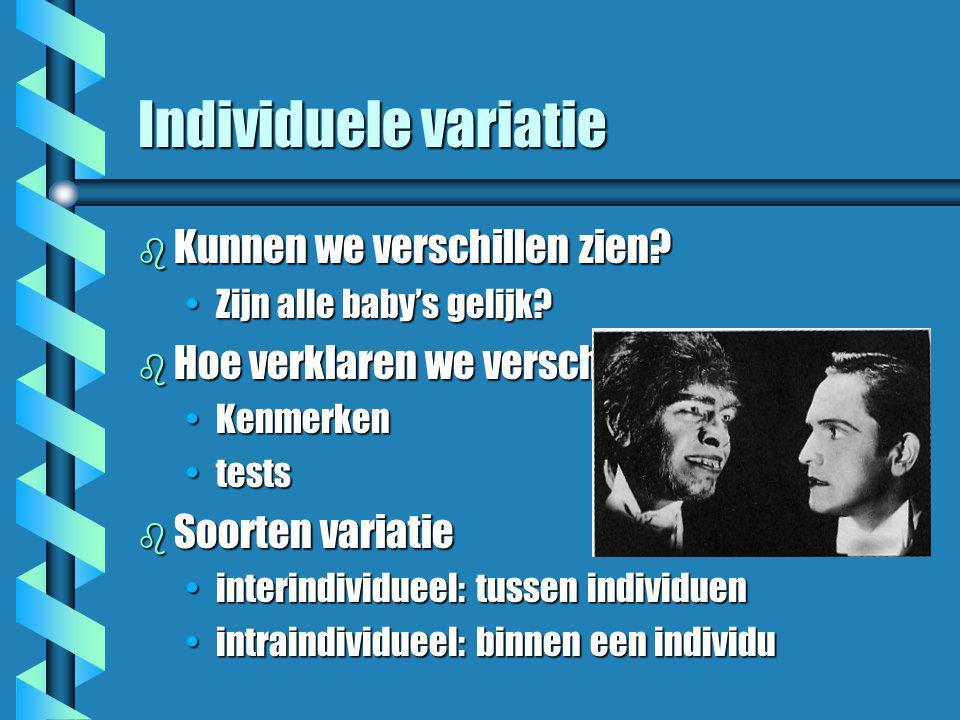 Individuele variatie Kunnen we verschillen zien