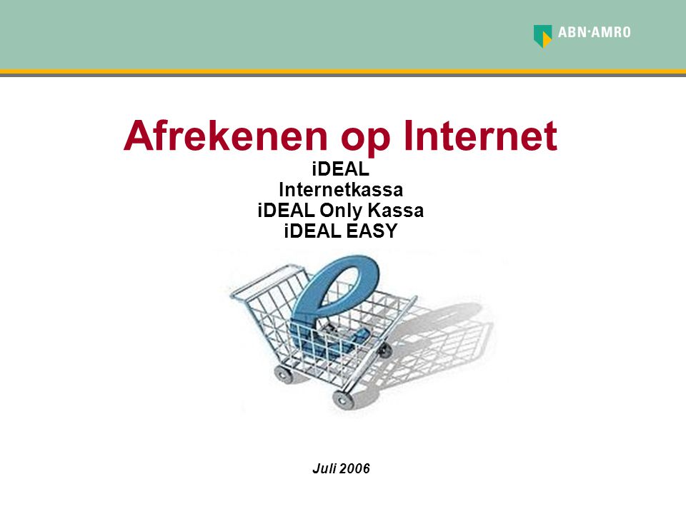 Afrekenen op Internet iDEAL Internetkassa iDEAL Only Kassa iDEAL EASY