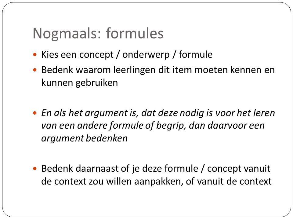 Nogmaals: formules Kies een concept / onderwerp / formule