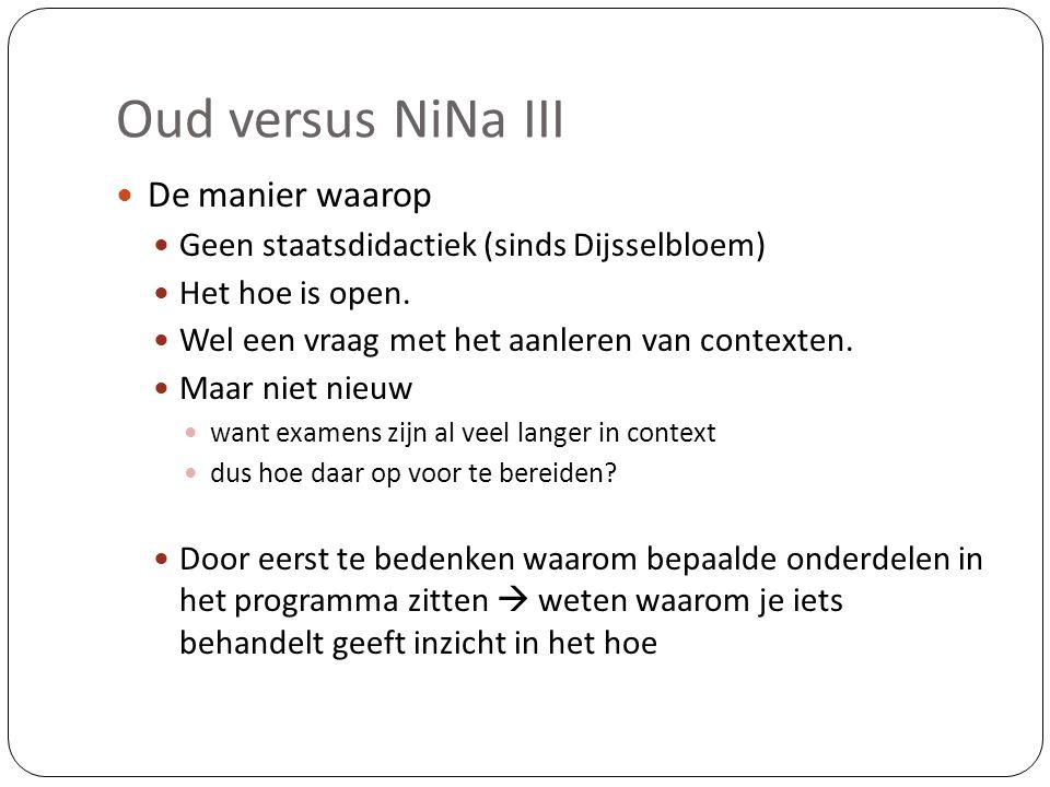 Oud versus NiNa III De manier waarop
