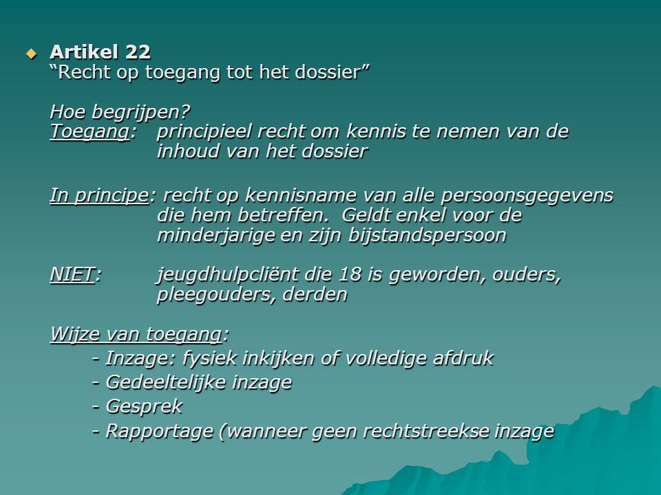 Artikel 22 Recht op toegang tot het dossier Hoe begrijpen. Toegang: