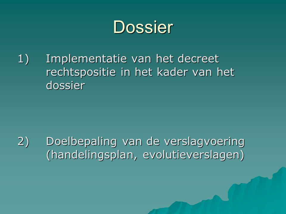 Dossier 1) Implementatie van het decreet rechtspositie in het kader van het dossier.