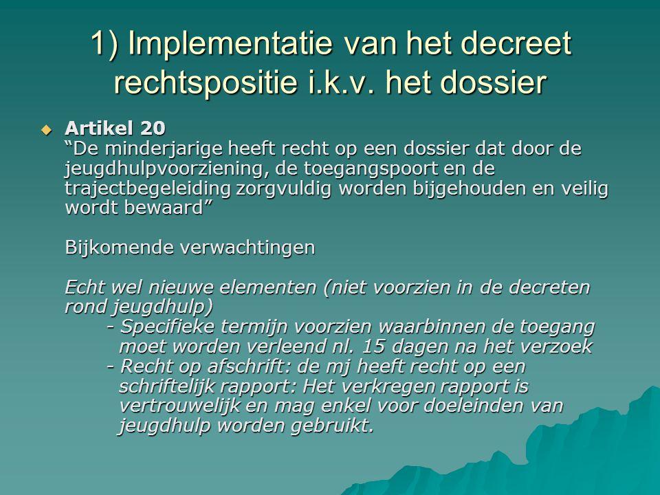 1) Implementatie van het decreet rechtspositie i.k.v. het dossier