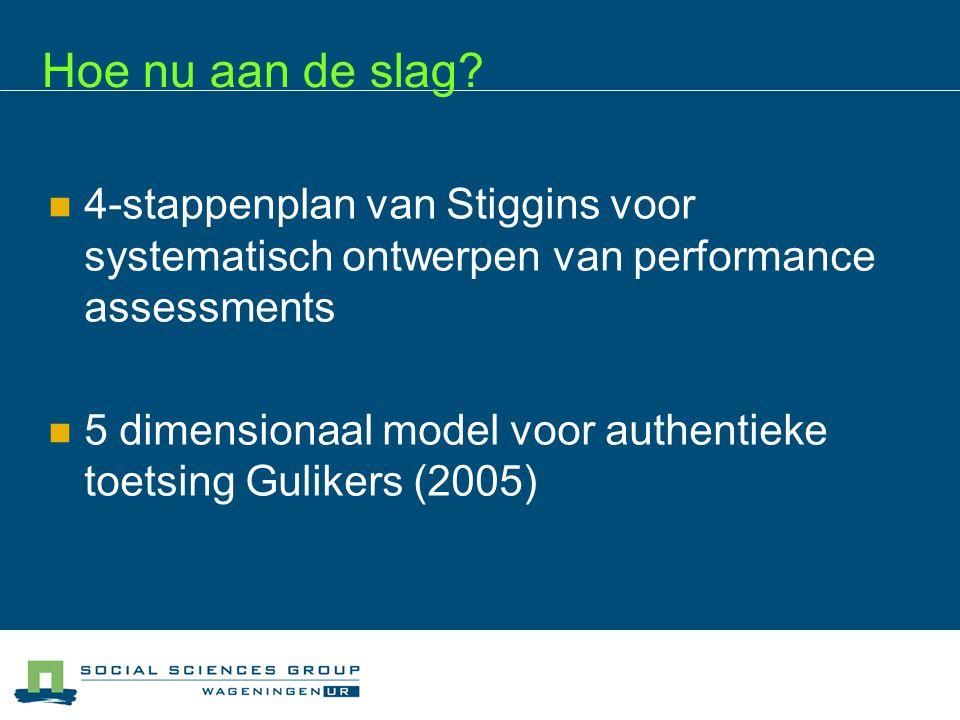 Hoe nu aan de slag 03/04/2017. 4-stappenplan van Stiggins voor systematisch ontwerpen van performance assessments.