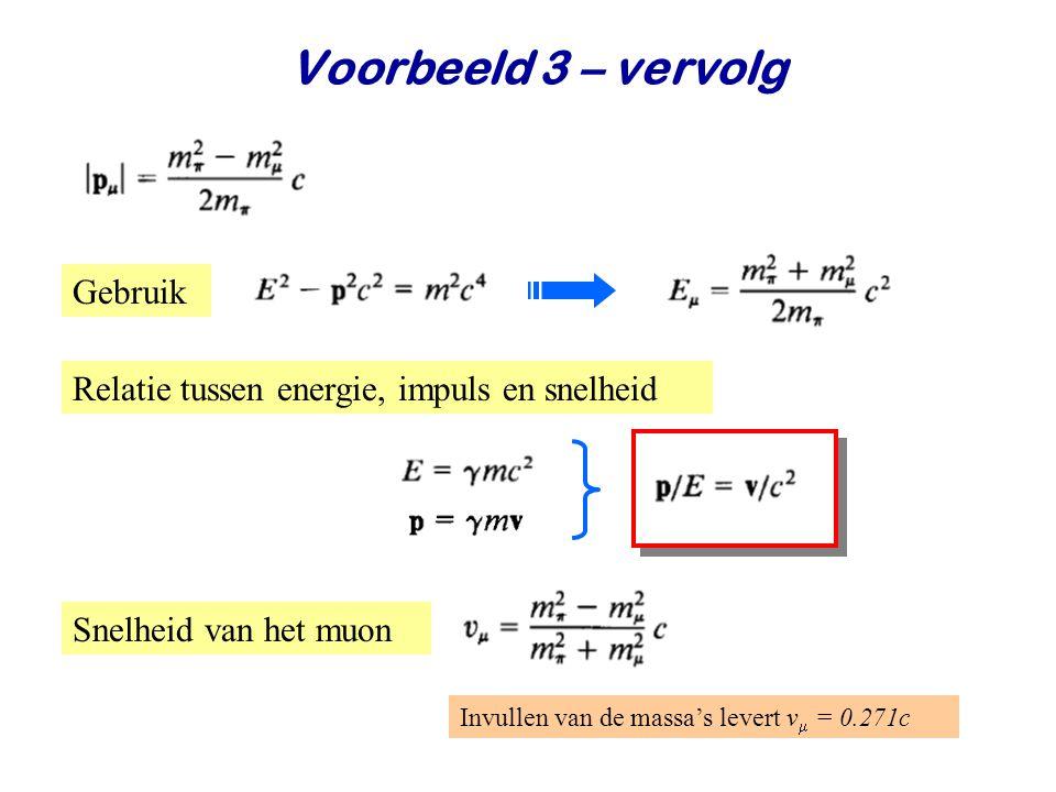 Voorbeeld 3 – vervolg Gebruik