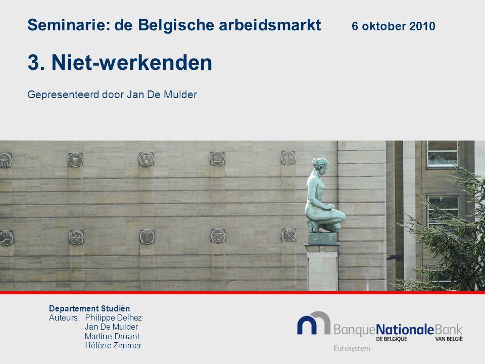 3. Niet-werkenden Seminarie: de Belgische arbeidsmarkt 6 oktober 2010
