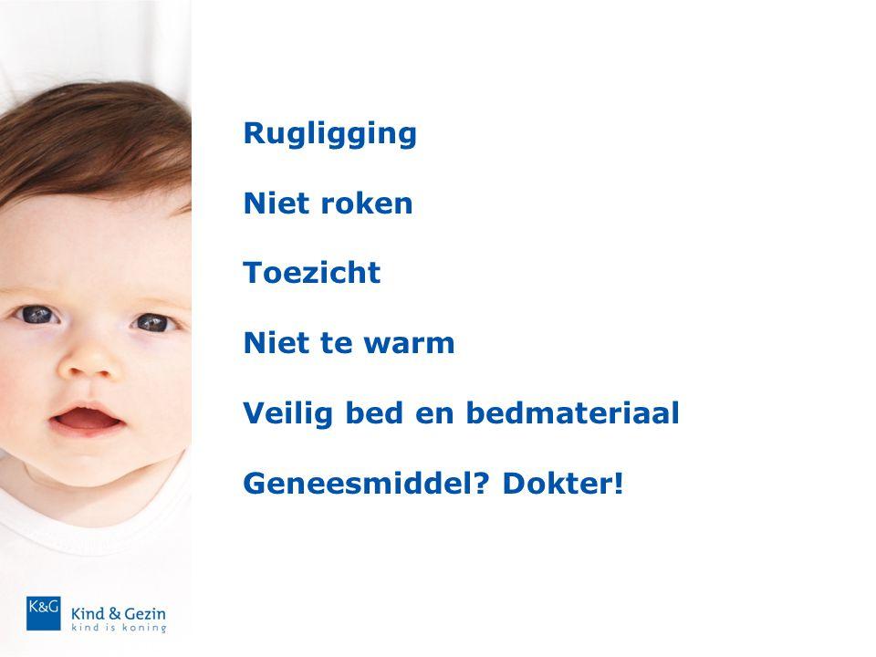 Rugligging Niet roken Toezicht Niet te warm Veilig bed en bedmateriaal Geneesmiddel Dokter!