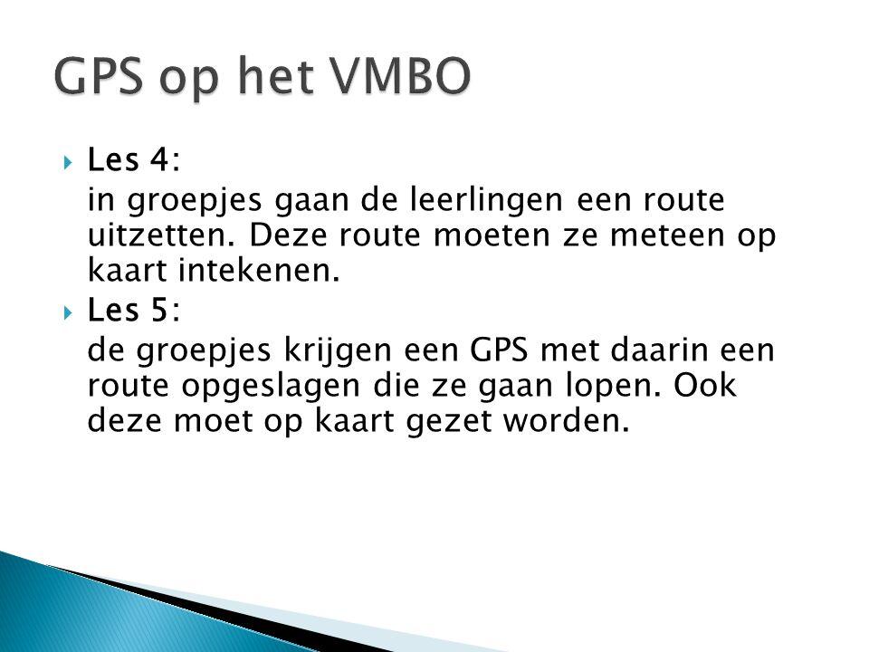 GPS op het VMBO Les 4: in groepjes gaan de leerlingen een route uitzetten. Deze route moeten ze meteen op kaart intekenen.