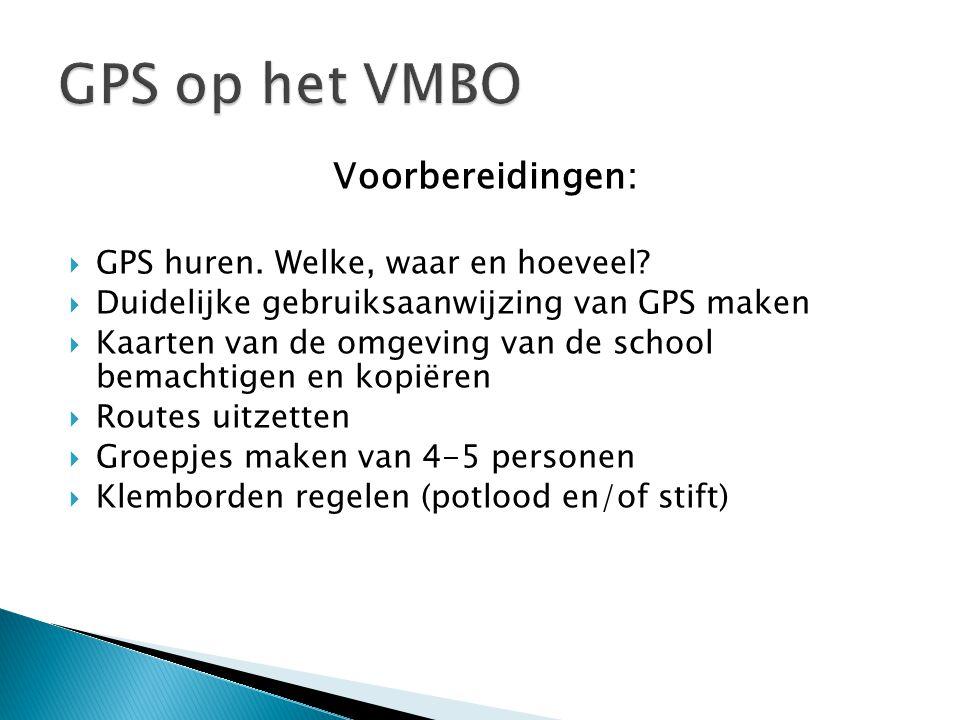 GPS op het VMBO Voorbereidingen: GPS huren. Welke, waar en hoeveel