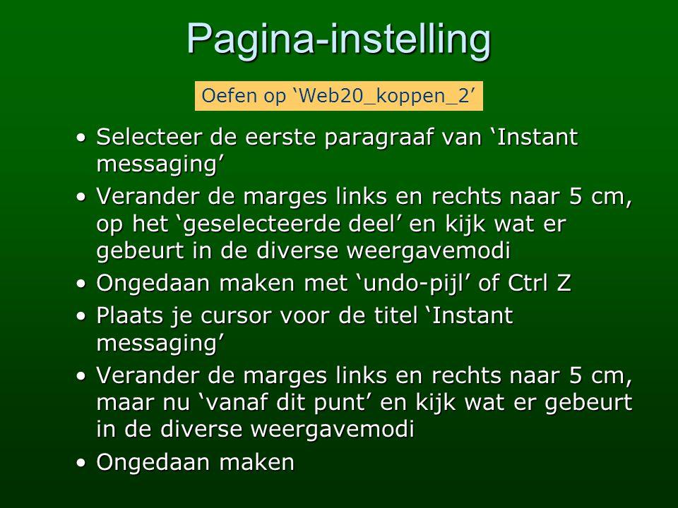 Pagina-instelling Oefen op 'Web20_koppen_2' Selecteer de eerste paragraaf van 'Instant messaging'