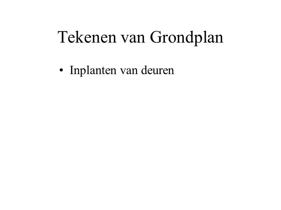 Tekenen van Grondplan Inplanten van deuren