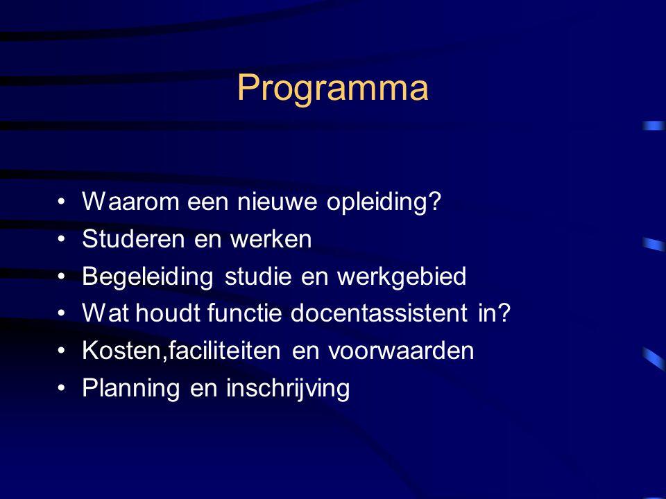 Programma Waarom een nieuwe opleiding Studeren en werken