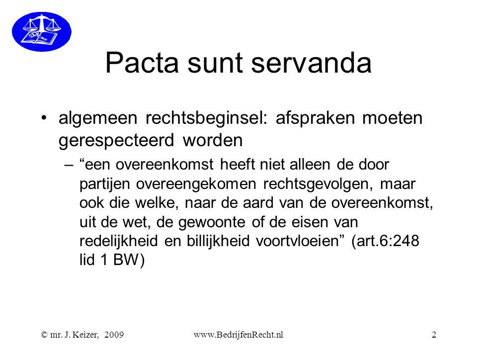 Pacta sunt servanda algemeen rechtsbeginsel: afspraken moeten gerespecteerd worden.