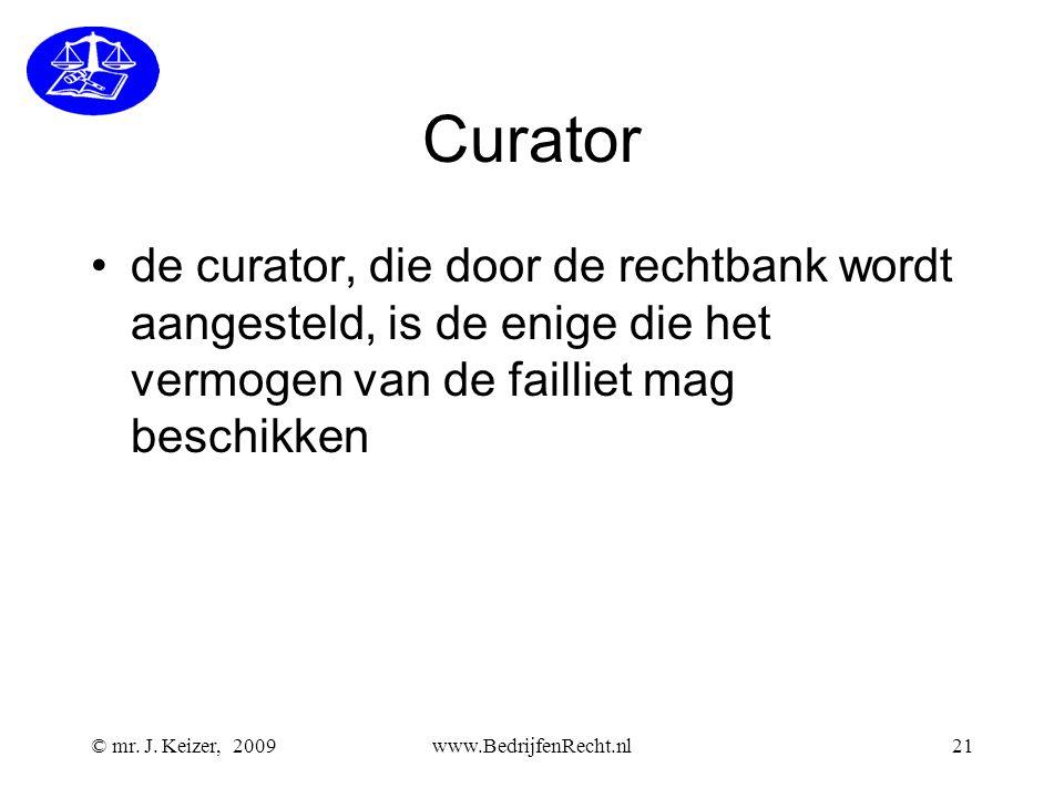 Curator de curator, die door de rechtbank wordt aangesteld, is de enige die het vermogen van de failliet mag beschikken.