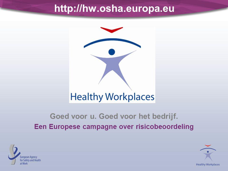 http://hw.osha.europa.eu Goed voor u. Goed voor het bedrijf.