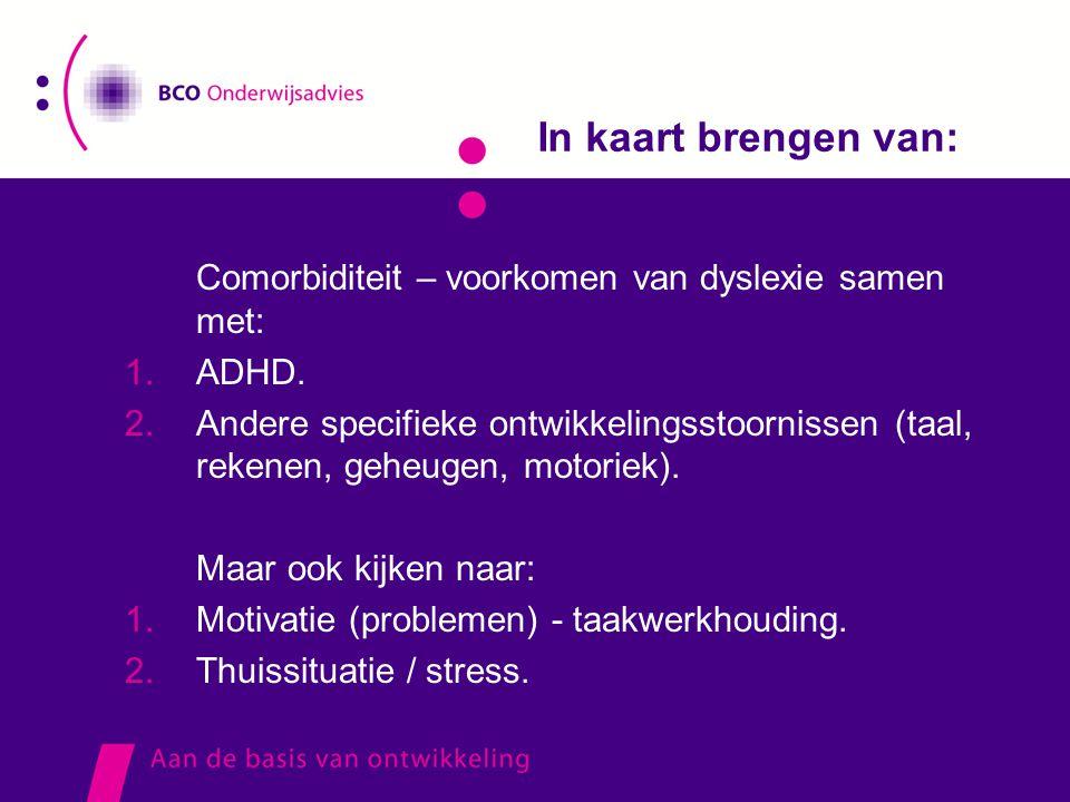 In kaart brengen van: Comorbiditeit – voorkomen van dyslexie samen met: ADHD.