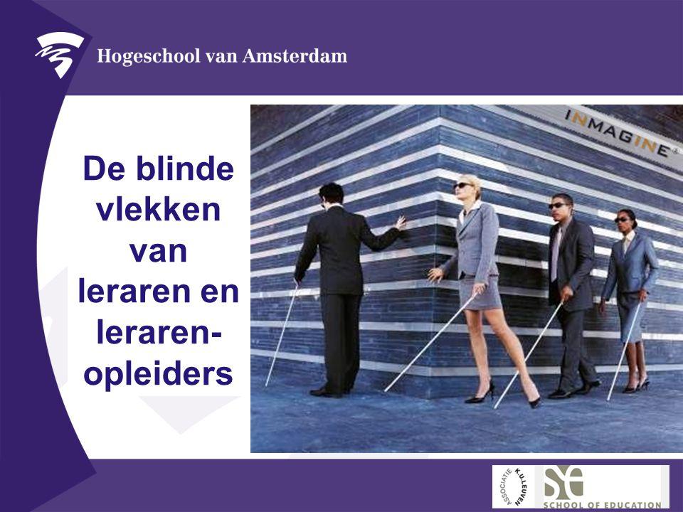 De blinde vlekken van leraren en leraren-opleiders