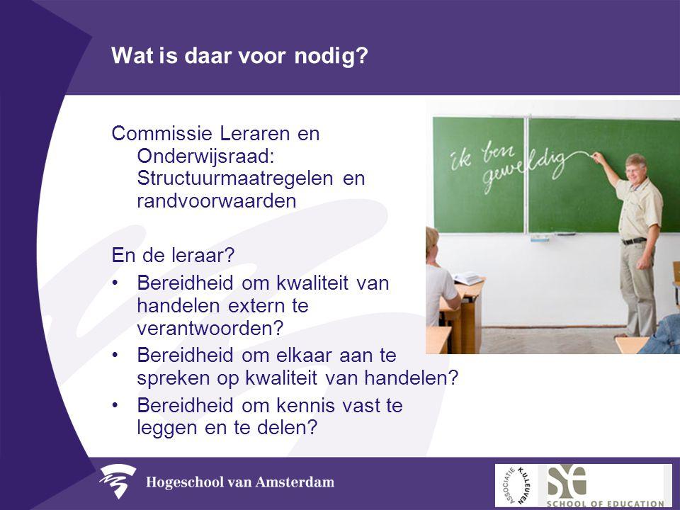 Wat is daar voor nodig Commissie Leraren en Onderwijsraad: Structuurmaatregelen en randvoorwaarden.