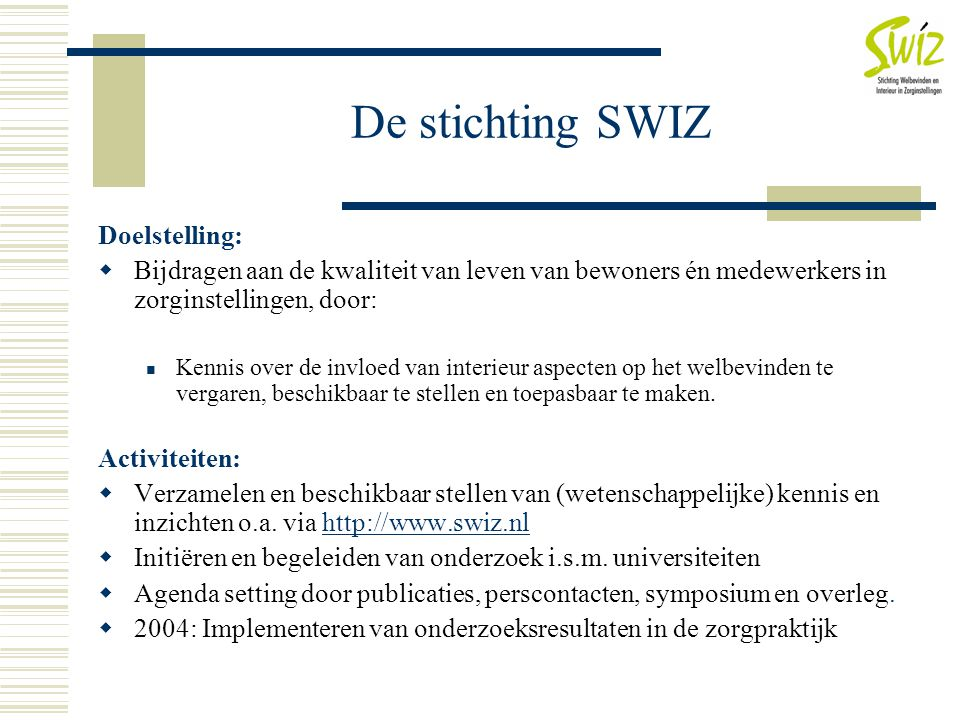 De stichting SWIZ Doelstelling: