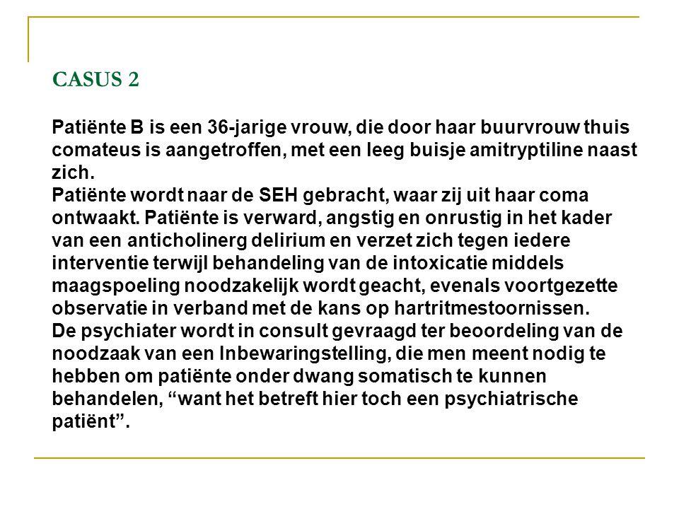 CASUS 2 Patiënte B is een 36-jarige vrouw, die door haar buurvrouw thuis comateus is aangetroffen, met een leeg buisje amitryptiline naast zich.