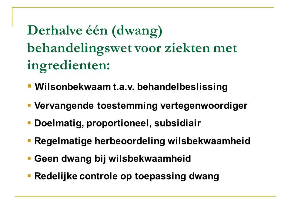 Derhalve één (dwang) behandelingswet voor ziekten met ingredienten: