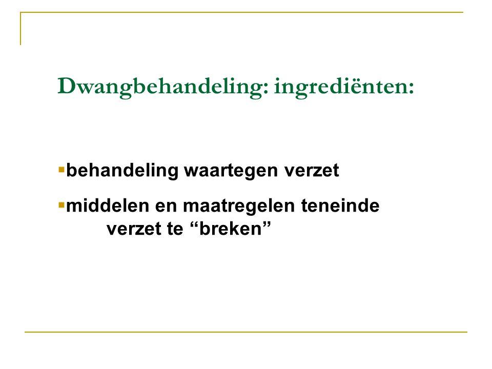 Dwangbehandeling: ingrediënten: