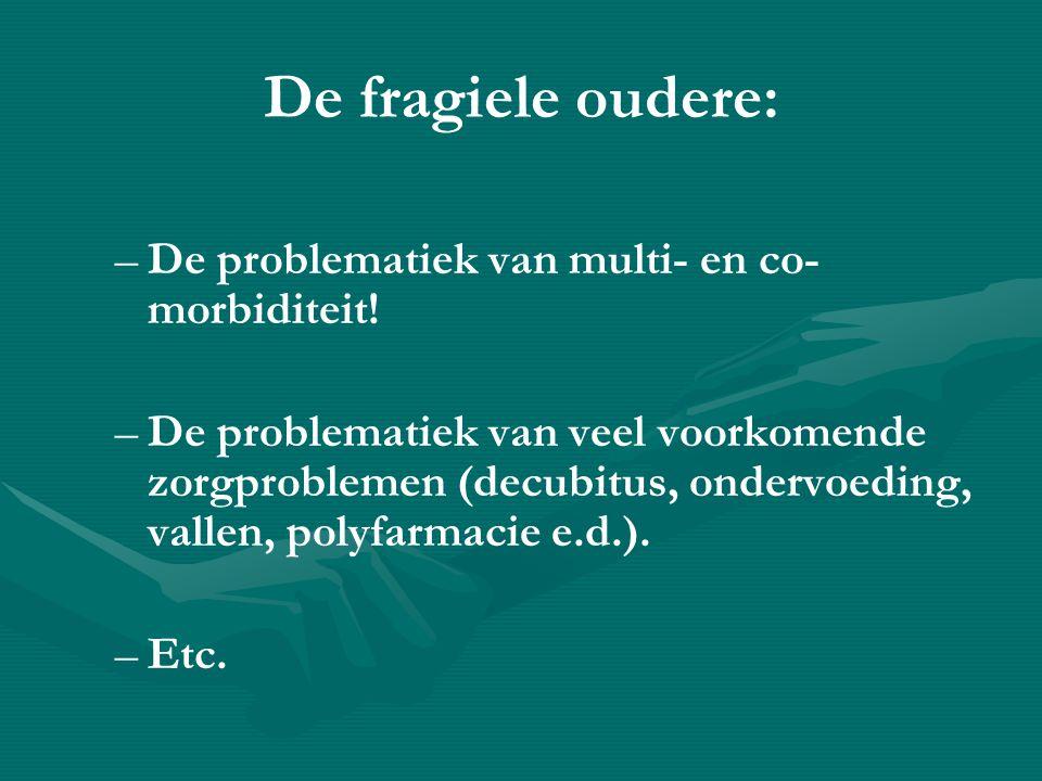 De fragiele oudere: De problematiek van multi- en co-morbiditeit!