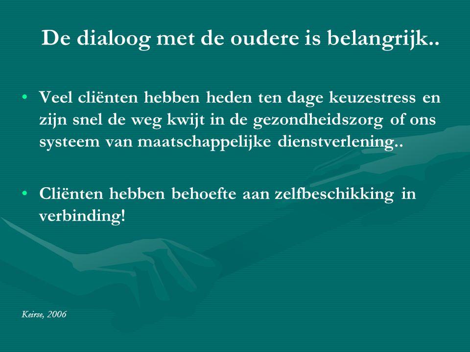 De dialoog met de oudere is belangrijk..