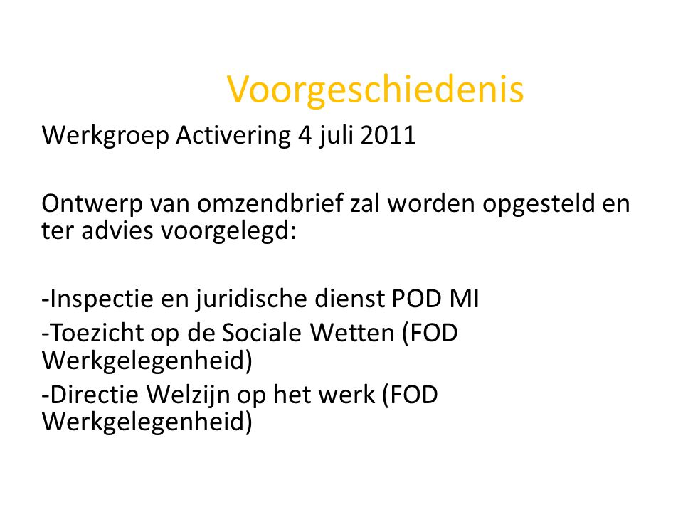 Voorgeschiedenis Werkgroep Activering 4 juli 2011