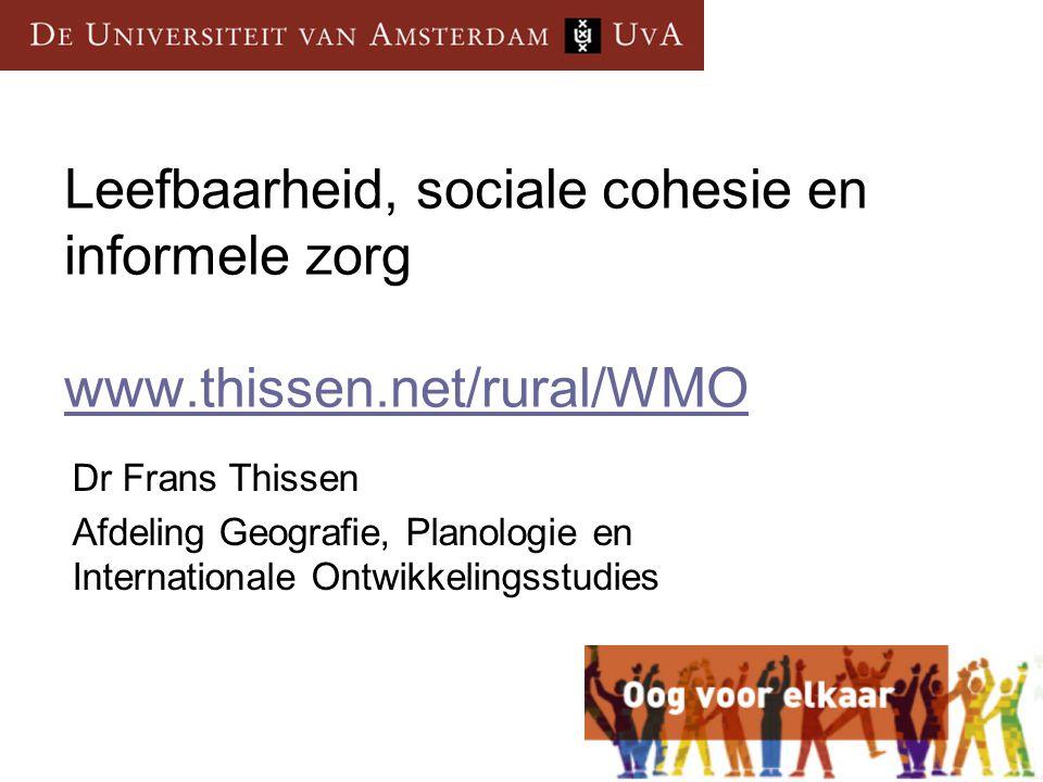 Leefbaarheid, sociale cohesie en informele zorg www. thissen