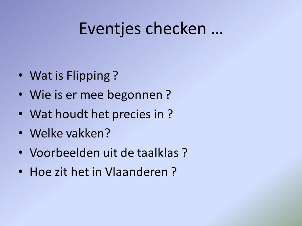 Eventjes checken … Wat is Flipping Wie is er mee begonnen