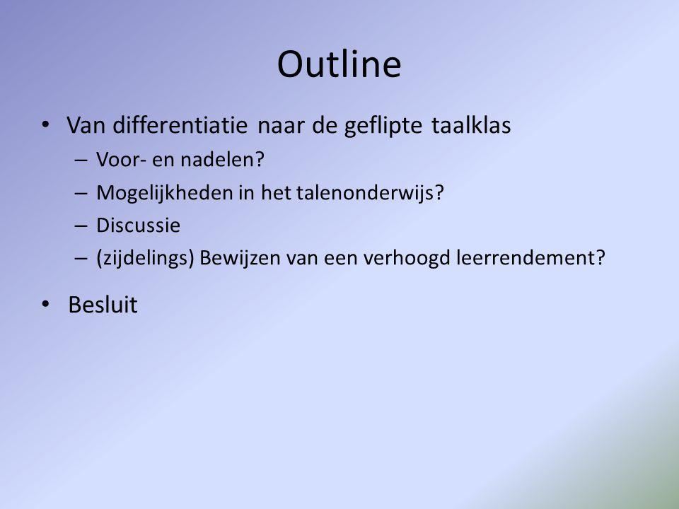 Outline Van differentiatie naar de geflipte taalklas Besluit