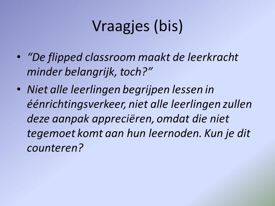Vraagjes (bis) De flipped classroom maakt de leerkracht minder belangrijk, toch