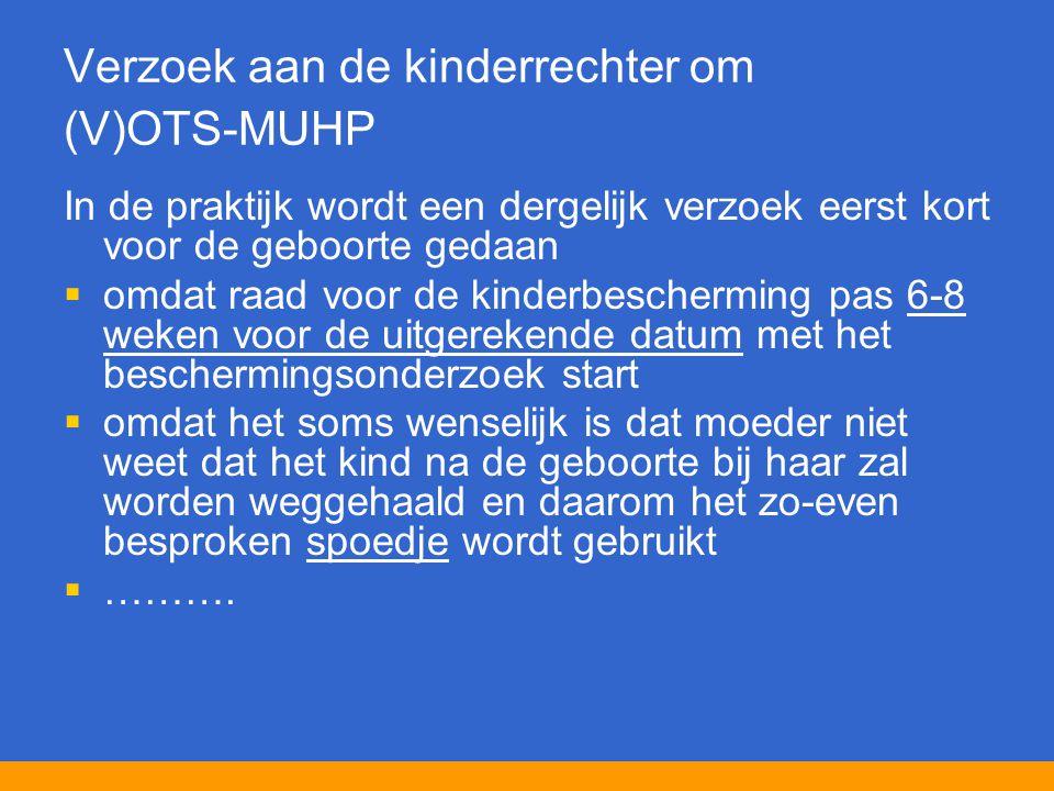 Verzoek aan de kinderrechter om (V)OTS-MUHP