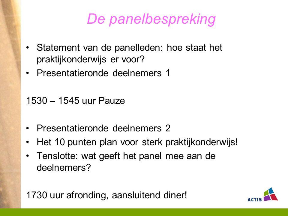 De panelbespreking Statement van de panelleden: hoe staat het praktijkonderwijs er voor Presentatieronde deelnemers 1.