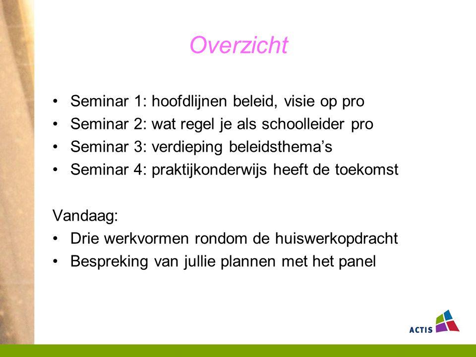 Overzicht Seminar 1: hoofdlijnen beleid, visie op pro