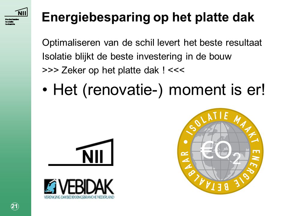 €O2 Het (renovatie-) moment is er! Energiebesparing op het platte dak