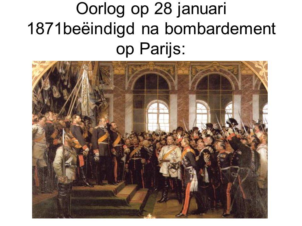 Oorlog op 28 januari 1871beëindigd na bombardement op Parijs: