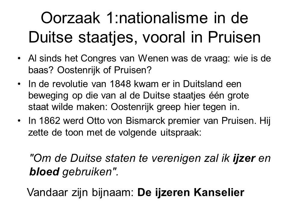 Oorzaak 1:nationalisme in de Duitse staatjes, vooral in Pruisen