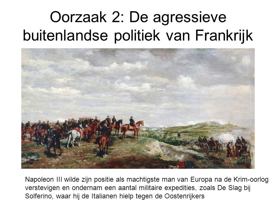 Oorzaak 2: De agressieve buitenlandse politiek van Frankrijk